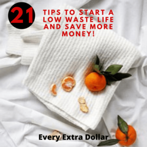 21 Tips to Start a Low Waste Life and Save More Money