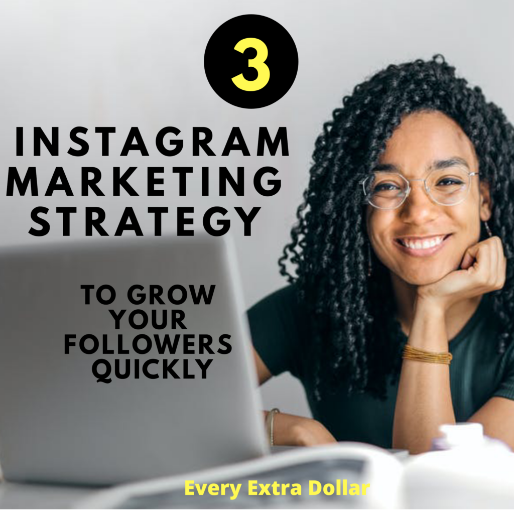 3 Instagram Marketing Strategy to Rapidly Grow Your Followers