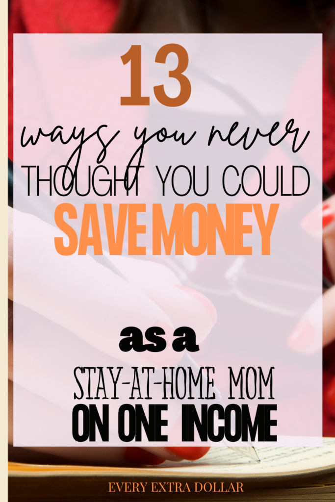 13 Ways to Save Money as a Stay at Home Mom For 2021
