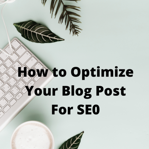 How to Optimize Your Blog Post For SEO