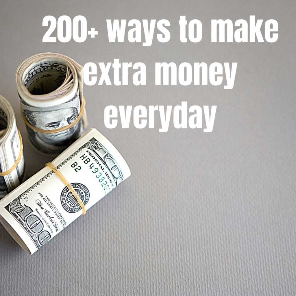 200+ Easy Ways On How To Make Extra Dollar Everyday