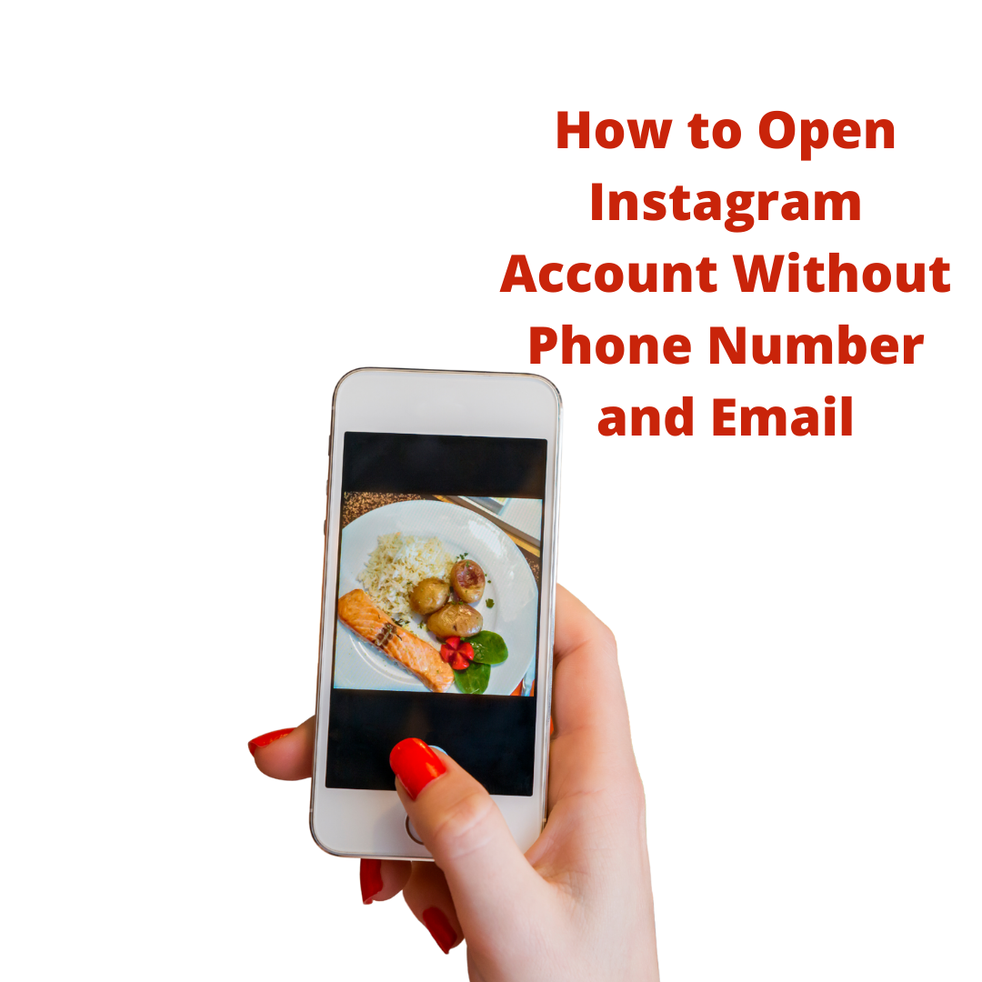 How to Open Instagram Account Without Phone Number and Email