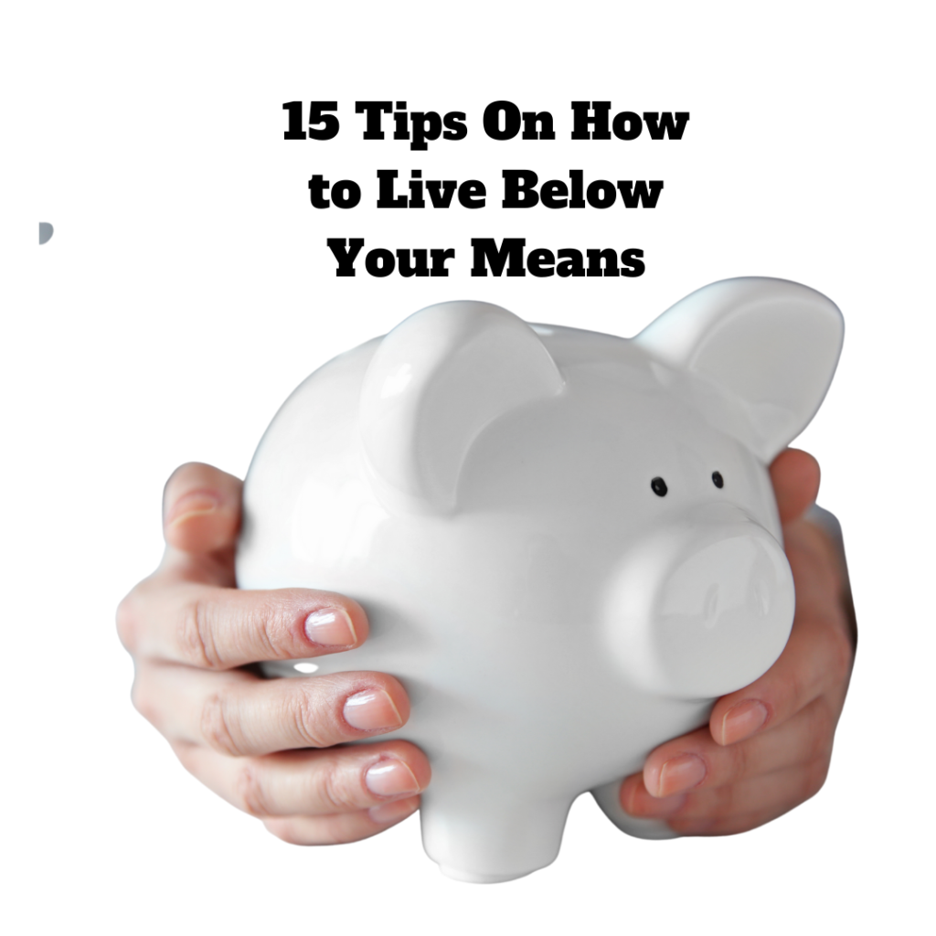 How to Live Below Your Means